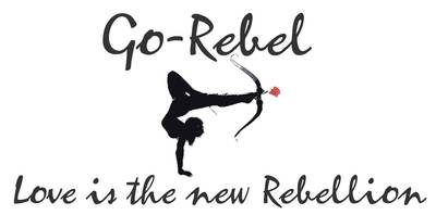 go-rebel love is the new rebellion